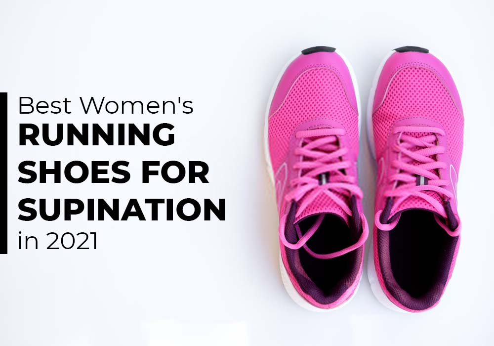 Best Women's Running Shoes For Supination