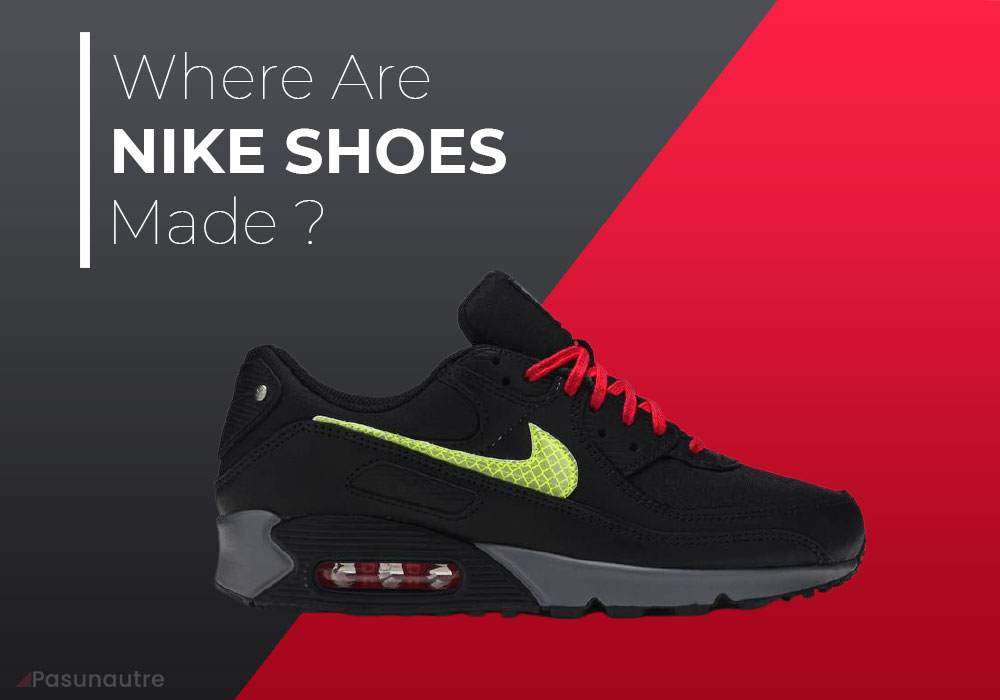 Where Are Nike Shoes Made